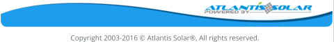Copyright 2003-2016 � Atlantis Solar�, All rights reserved.