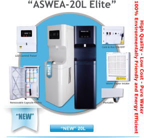 "new ! Cold & Hot ON/OFF Water Vapor Intake Portable LED Control Panel Removable Capsule Filters ""NEW"" High Quality - Low Cost - Pure Water 100% Environmentally Friendly and Energy Efficient ""ASWEA-20L Elite"""